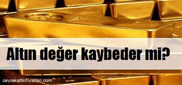 altın değeri düşer mi?