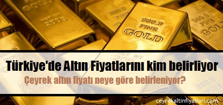 çeyrek altın fiyatı belirlenmesi